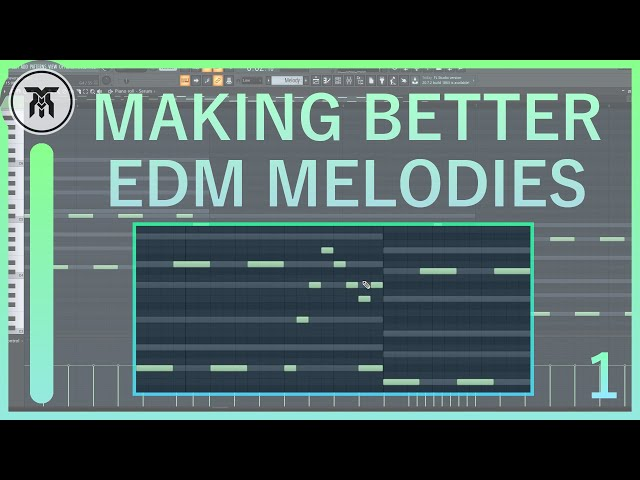 How to Make Better EDM Melodies & Leads