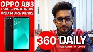 Oppo A83 India Launch, OnePlus 3, OnePlus 3T Get Face Unlock, and More (Jan 16, 2018)