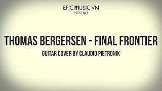 Epic Cover | Thomas Bergersen - Final Frontier | Guitar cover by Claudio Pietronik | Epic Music VN