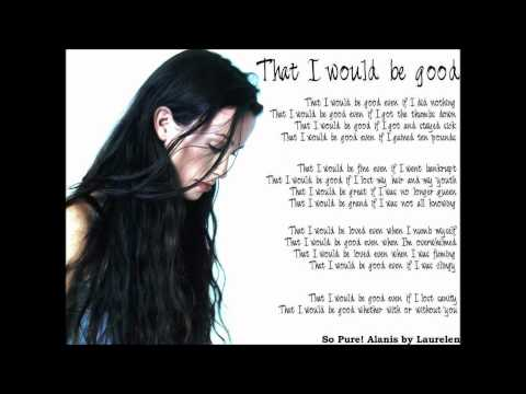 Alanis Morissette- That I Would Be Good - Acoustic - HD