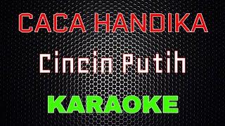 Caca Handika - Cincin Putih Remix [Karaoke]   LMusical