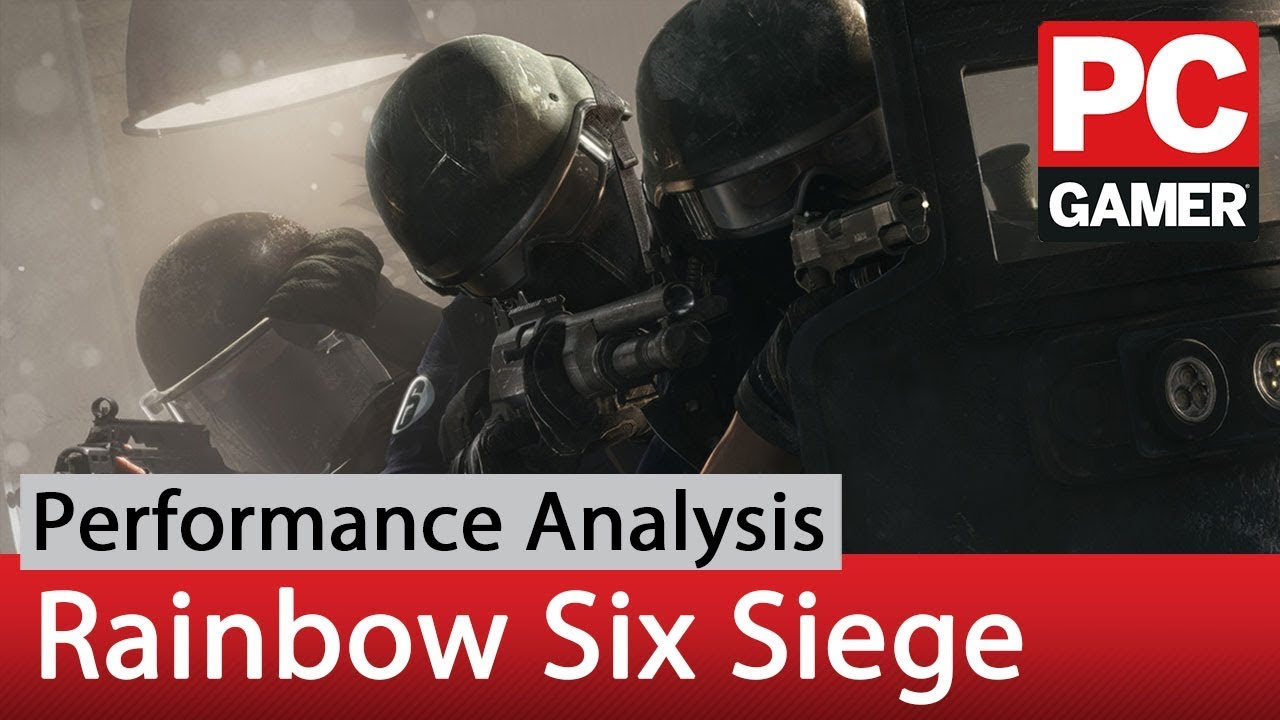How to get the best framerate in Rainbow Six Siege | PC Gamer