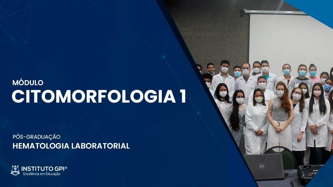 Módulo de Citomorfologia 1 da Pós-Graduação em Hematologia Laboratorial