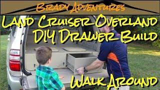 Walk Around - DIY Land Cruiser Overland Drawer Build