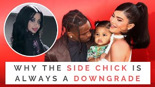 LESSONS FROM KYLIE JENNER & TRAVIS SCOTT'S SIDE CHICK: Why Guys Cheat With A Downgrade! | Shallon