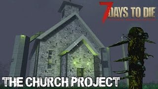 7 Days To Die (Alpha 15.1) - The Church Project (Day 215)