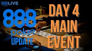 Main Event Day 4 - 888 Update