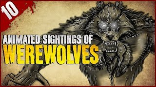 Animated Horror Stories: 10 REAL Werewolf Sightings! - Darkness Prevails