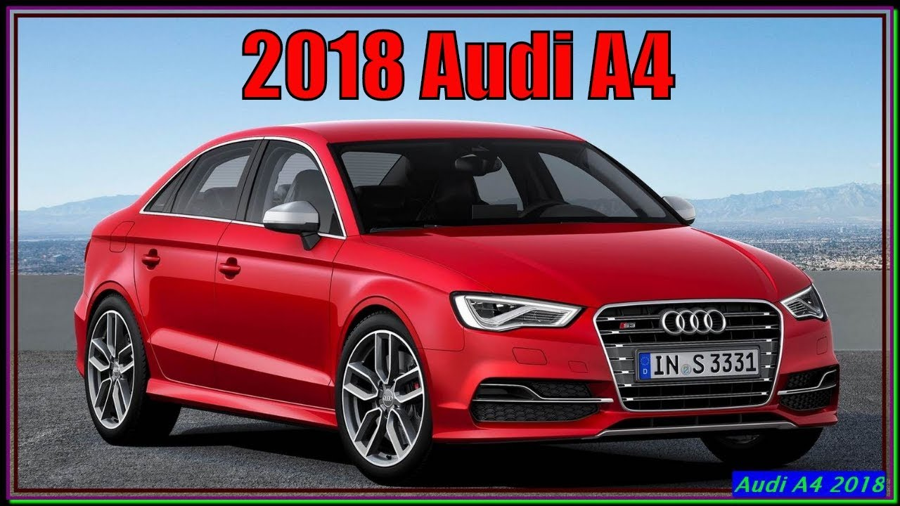 Audi A4 2018 New 2 0t Quattro Specs And Review