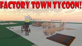 Roblox - Factory Town Tycoon | SO FUN (Like Lumber Tycoon 2)