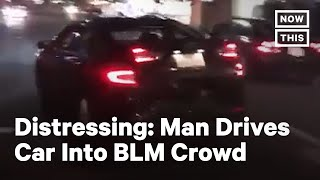 Driver Plows Car Into Crowd of BLM Protesters in Portland | NowThis
