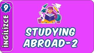 Studying Abroad-2  9. Sınıf İngilizce