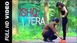 ISHQ TERA - Guru Randhawa | Nushrat Bharucha | Bhushan Kumar | Cute Love Story | Shekhar Jaiswal