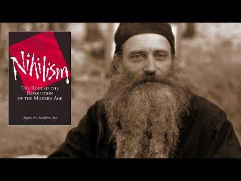 Liberalism's Masked Nihilism - Fr. Seraphim Rose