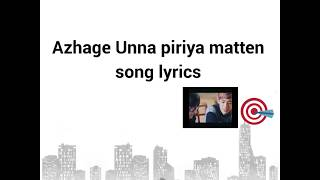 Azhage Unna Piriya matten song lyrics