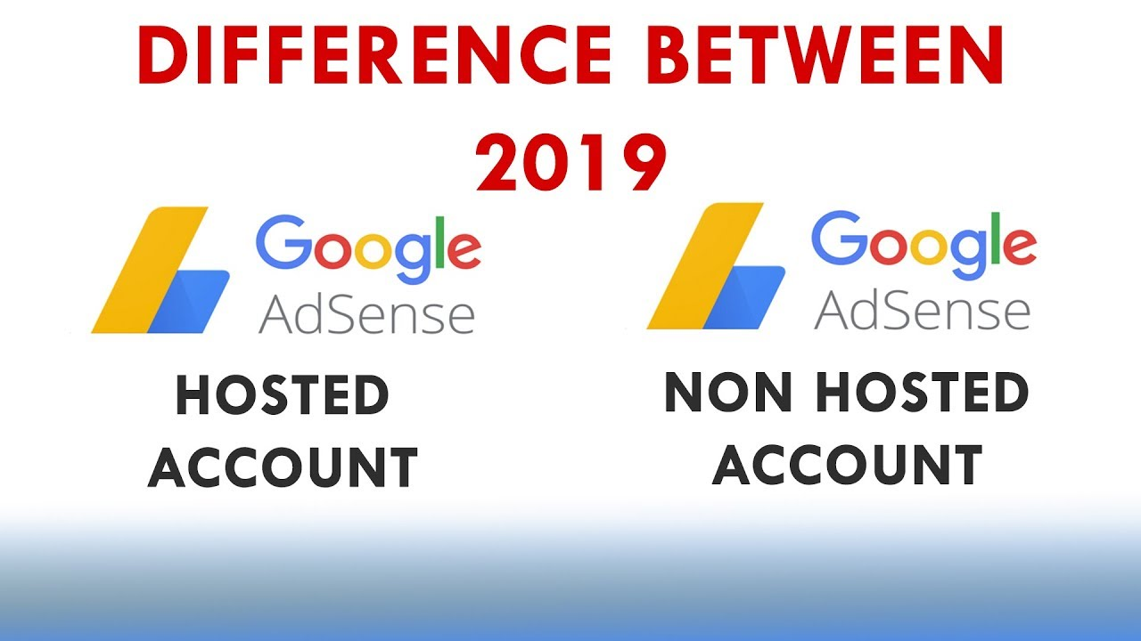 What is Difference Between Hosted and Non Hosted Adsense 2019 ?
