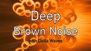 DEEP Brown Noise (w/ Delta Waves)💤 Sleep Soundscape 💤  (BLACK SCREEN)- 10 hours