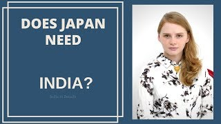 Why is India so important to Japan - Karolina Goswami