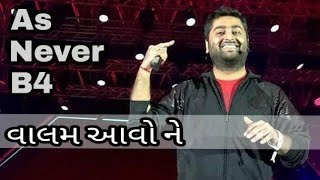 Vhalam Aavo Ne 😍 Arijit Singh's Version | As Never B4 Ahmedabad Live Concert 2019