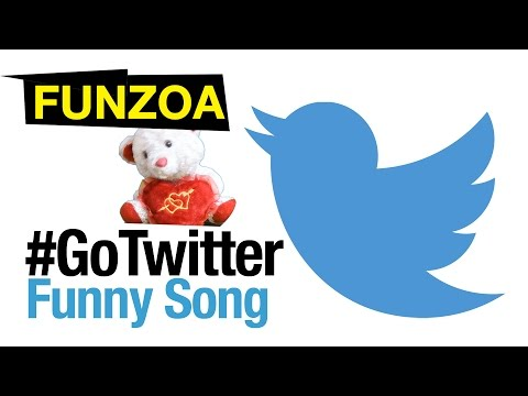 Go Twitter- Funny Twitter Song By Funzoa Teddy | FUNNIEST SOCIAL NETWORK SONG IN ENGLISH