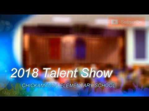 2018 Chickamauga Elementary School Talent Show