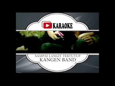 Lagu Karaoke KANGEN BAND - SAMPAI LANGIT TERTUTUP (POP INDONESIA) | Official Karaoke Musik Video