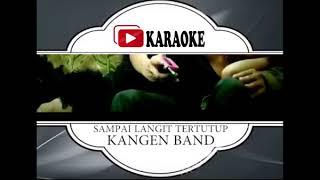 Lagu Karaoke KANGEN BAND SAMPAI LANGIT TERTUTUP POP INDONESIA Official Karaoke Musik Video