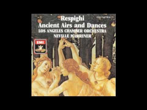 Respighi: Ancient Airs and Dances, Suite No. 2 - Sir Neville Marriner Los Angeles Chamber Orchestra