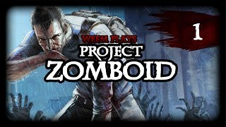 Project Zomboid, Lets Play Gameplay, Part 1
