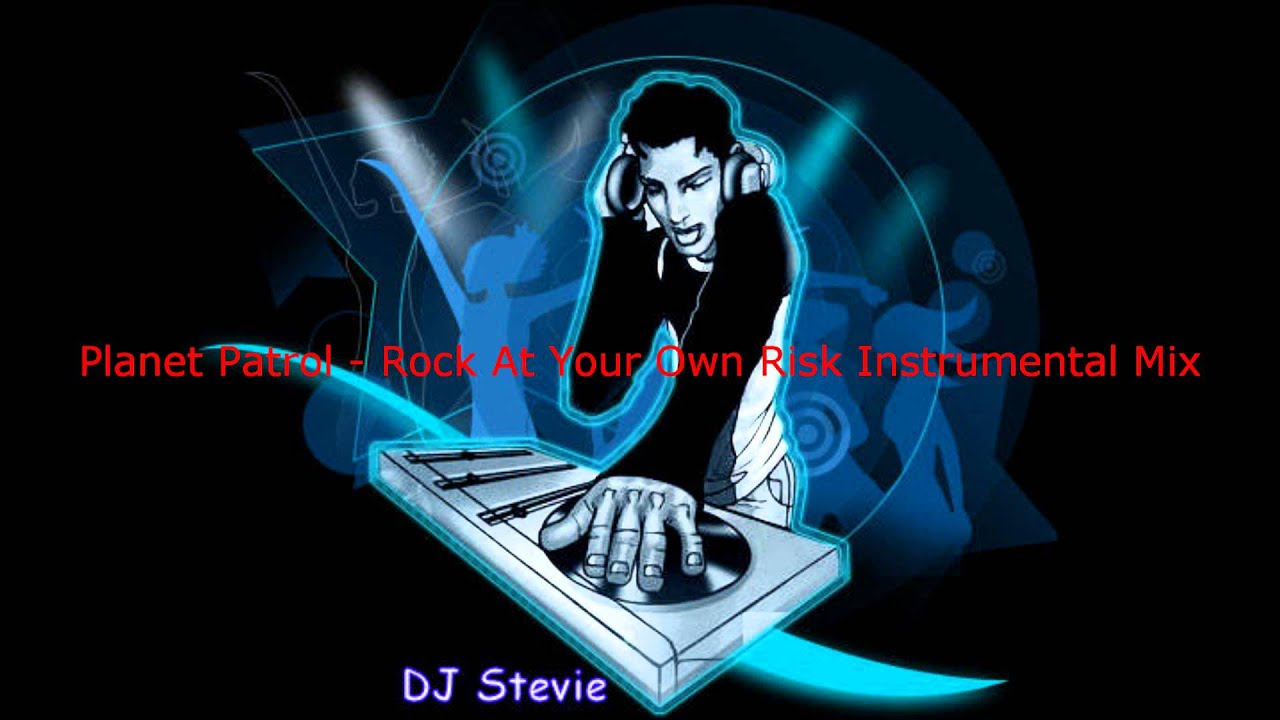 Planet Patrol - Rock At Your Own Risk Instrumental Mix wmv