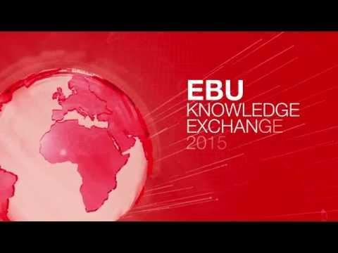EBU Knowledge Exchange 2015: Public Service Media Contribution to Society (Geneva, Switzerland)