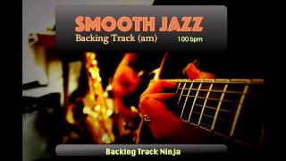 Smooth Jazz Backing Track In A Minor [100bpm]