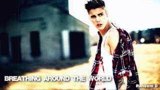 Justin Bieber Vs Jason Derulo - Breathing Around The World (Mashup)