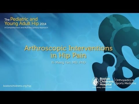 Arthroscopic Interventions in Hip Pain - Yi-Meng Yen, MD, PhD | Boston Children's Hospital