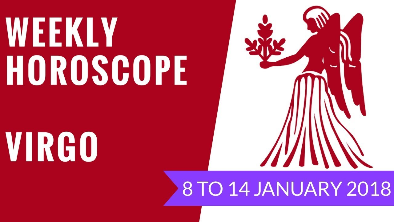 virgo weekly horoscope january 8