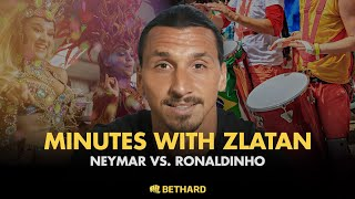 Minutes with Zlatan - Neymar vs Ronaldinho
