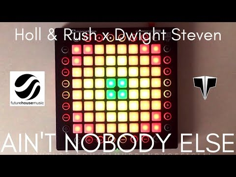 Holl & Rush x Dwight Steven - Ain&39;t Nobody Else  Launchpad Pro Cover