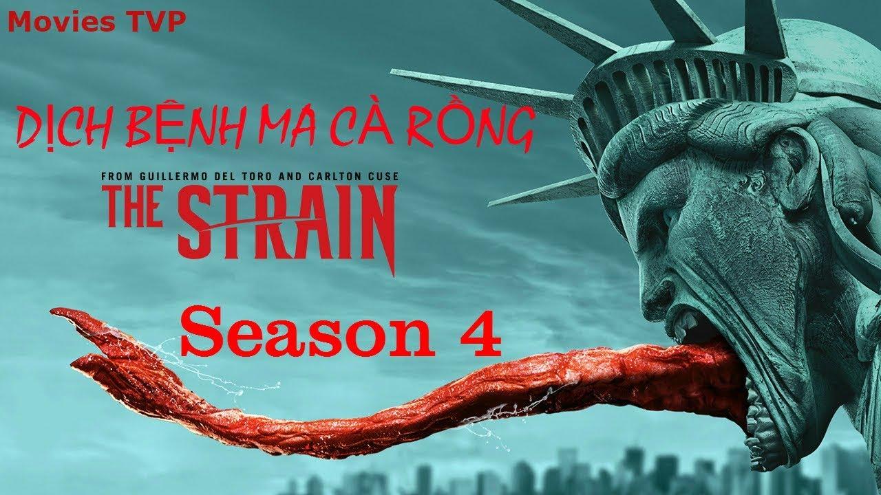 Phim Dịch Bệnh Ma Cà Rồng 4 | Chủng Virus-Tập 1 | The Strain Season 4 (2017)