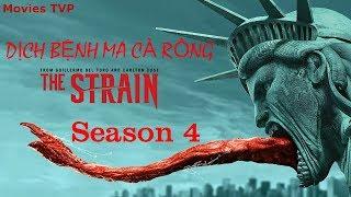 Phim Dịch Bệnh Ma Cà Rồng 4   Chủng Virus-Tập 1   The Strain Season 4 (2017)