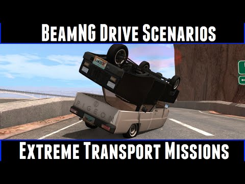 BeamNG Drive Scenarios Extreme Transport Missions