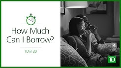 TD - How Much Can I Borrow?