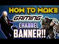 How To Make Professional GAMING CHANNEL BANNER 2016 Easy YouTube Channel Art Tutorial