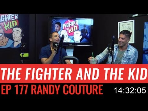 The Fighter and the Kid - Episode 177: Randy Couture