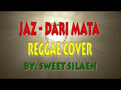 Jaz - Dari Mata (Cover Reggae by Sweet Silaen)