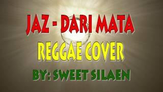 Download lagu Jaz - Dari Mata (Cover Reggae by Sweet Silaen)