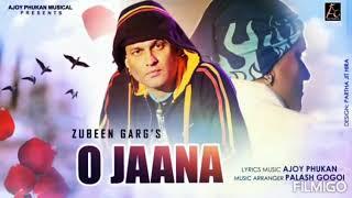 o jaana | Zubeen Garg | Ajay phukan Music | Chaya munu music blogs.