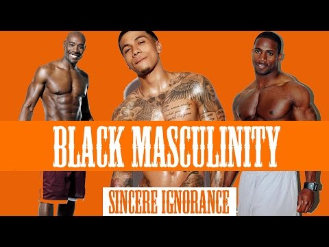 Black Masculinity | Sincere Message