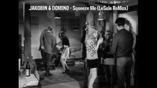 Jakobin & Domino - Squeeze Me (LeSale ReMax)
