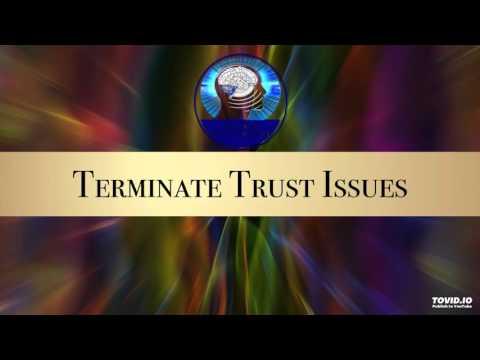 Terminate Trust Issues