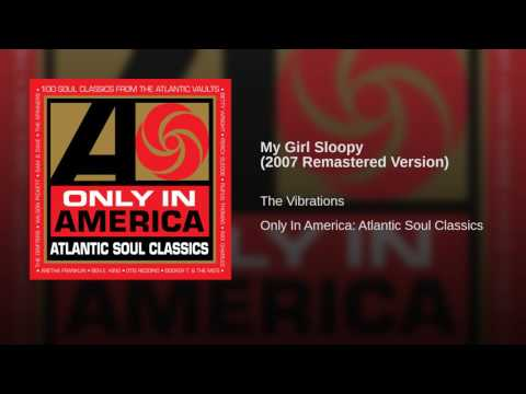 My Girl Sloopy 2007 Remastered Version
